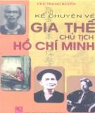 Chủ tịch Hồ Chí Minh - Những câu chuyện về gia thế (Tái bản lần thứ 2): Phần 2