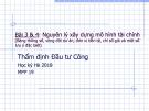 Bài giảng Thẩm định đầu tư công - Bài 3 và 4: Nguyên lý xây dựng mô hình tài chính