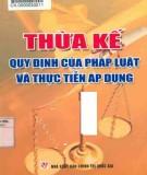Quy định của pháp luật và thực tiễn áp dụng trong thừa kế: Phần 1