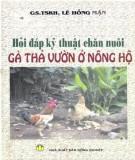 hỏi đáp kỹ thuật chăn nuôi gà thả vườn ở nông hộ: phần 1