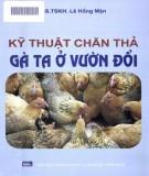 Cẩm nang Kỹ thuật chăn thả gà ta ở vườn đồi: Phần 2