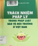 Pháp luật bảo vệ môi trường ở Việt Nam và các trách nhiệm pháp lý: Phần 1