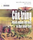 Nguồn nguyên liệu dược và thực phẩm sạch từ côn trùng: Phần 1