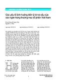 Các yếu tố ảnh hưởng đến tỷ lệ nợ xấu của các ngân hàng thương mại cổ phần Việt Nam