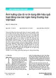 Ảnh hưởng của rủi ro tín dụng đến hiệu quả hoạt động của các ngân hàng thương mại Việt Nam