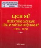 Công an nhân dân huyện Long Mỹ và lịch sử truyền thống cách mạng (1945-1975): Phần 1
