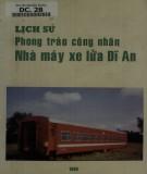 Nhà máy xe lửa Dĩ An và lịch sử phong trào công nhân: Phần 1
