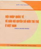 Bảo hộ quyền sở hữu trí tuệ ở Việt Nam và hội nhập quốc tế: Phần 2