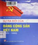 Đảng Cộng sản Việt Nam và lịch sử ra đời (1920-1930): Phần 1