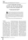 Cơ hội và thách thức cho hàng xuất khẩu của Việt Nam khi triển khai quy tắc xuất xứ theo Hiệp định TPP