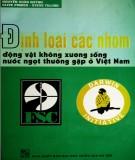 Động vật không xương sống nước ngọt - Định loại các nhóm thường gặp ở Việt Nam: Phần 1