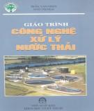 Giáo trình Công nghệ xử lý nước thải (In lần thứ 2): Phần 1