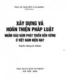 Bảo đảm phát triển bền vững trong xây dựng và hoàn thiện pháp luật ở Việt Nam hiện nay: Phần 2