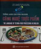 Giáo trình Tiếng Anh chuyên ngành công nghệ thực phẩm - The language of techno-food processing in English: Phần 1