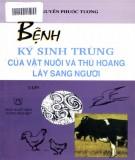 Bệnh ký sinh trùng lây sang người của vật nuôi và thú hoang (Tập 1): Phần 2