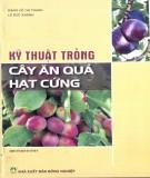 Hướng dẫn kỹ thuật trồng cây ăn quả hạt cứng: Phần 1