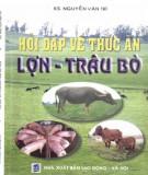 Thức ăn cho lợn, trâu, bò - Hỏi và đáp: Phần 1