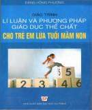 Giáo trình Lý luận và phương pháp giáo dục thể chất cho trẻ em lứa tuổi mầm non (In lần thứ mười một): Phần 1