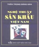 Nghệ thuật sân khấu và đời sống văn hóa sân khấu Việt Nam: Phần 1