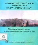 Vùng núi cao Sa Pa và Phan Si Pan - Đa dạng thực vật có mạch: Phần 1