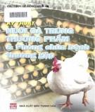 Kỹ thuật phòng và chữa bệnh thường gặp trong nuôi gà trứng thương phẩm: Phần 2