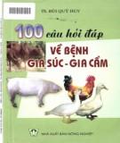 Bệnh của gia súc - gia cầm và 100 câu hỏi đáp (Tái bản lần 2): Phần 1
