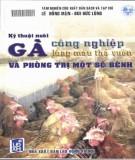 Kỹ thuật phòng và trị một số bệnh trong nuôi gà công nghiệp lông màu thả vườn: Phần 1