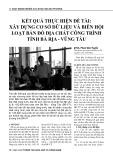Kết quả thực hiện đề tài: Xây dựng cơ sở dữ liệu và biên hội loạt bản đồ địa chất công trình tỉnh Bà Rịa - Vũng Tàu