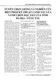 Tuyển chọn giống và nghiên cứu biện pháp kỹ thuật canh tác lúa Nanh Chồn đặc sản của tỉnh Bà Rịa - Vũng Tàu
