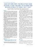 Khảo sát kiến thức, thái độ và thực hành về quản lý chất thải rắn y tế tại Bệnh viện Đa khoa Xuyên Á từ tháng 1/2017-7/2017