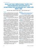 Khảo sát đặc điểm kháng thuốc của Pseudomonas aeruginosa và Acinetobacter baumannii gây viêm phổi bệnh viện