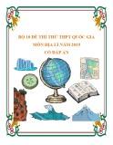 Bộ 10 đề thi thử THPT Quốc gia 2019 môn Địa lí có đáp án
