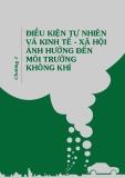 Chương 1: Điều kiện tự nhiên và kinh tế  - xã hội ảnh hưởng đến môi trường không khí
