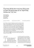 Ứng dụng dữ liệu lớn trong hoạt động quản trị quan hệ khách hàng tại các Ngân hàng thương mại Việt Nam