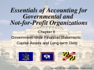 Lecture Essentials of accounting for governmental and not-for-profit organizations (12/e) – Chapter 8: Government-wide financial statements; capital assets and long-term debt