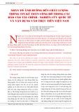 Nhân tố ảnh hưởng đến chất lượng thông tin kế toán công bố trong các báo cáo tài chính - nghiên cứu quốc tế và vận dụng vào thực tiễn Việt Nam