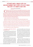 Cổ phần hóa, thoái vốn tại doanh nghiệp nhà nước: Cần lựa chọn nhà đầu tư chiến lược tốt