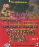 5000 năm Trung Hoa - Kinh điển văn hóa (Tập 1): Phần 1