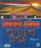 5000 năm Trung Hoa - Kinh điển văn hóa (Tập 3): Phần 2