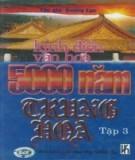 5000 năm Trung Hoa - Kinh điển văn hóa (Tập 3): Phần 1