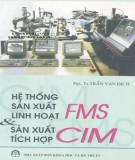 Giáo trình Hệ thống sản xuất linh hoạt FMS và sản xuất tích hợp CIM: Phần 2
