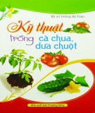 Cà chua, dưa chuột - Cẩm nang kỹ thuật nuôi trồng: Phần 2