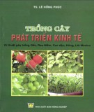 trồng cây phát triển kinh tế (kĩ thuật gây trồng gấc, rau mầm, cọc dậu, hông, lát mexico): phần 1
