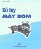 Sổ tay Máy bơm (Dùng cho nhành Cấp thoát nước và Kỹ thuật môi trường nước): Phần 2