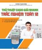 Trắc nghiệm toán 12 và thủ thuật Casio giải nhanh: Phần 1