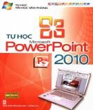 Microsoft PowerPoint 2010 - Tự học tin học văn phòng 2010: Phần 2