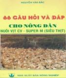 Nuôi vịt CV - Super M (siêu thịt) - Bộ 66 câu hỏi và đáp cho nông dân: Phần 2