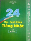 Tiếng Nhật và 24 quy tắc học Kanji (Tập 1)
