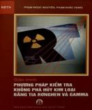 Giáo trình Phương pháp kiểm tra không phá hủy kim loại bằng tia rơnghen và gamma: Phần 2