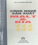 Sản xuất Malt và bia - Kỹ thuật công nghệ (Tái bản lần thứ hai): Phần 1